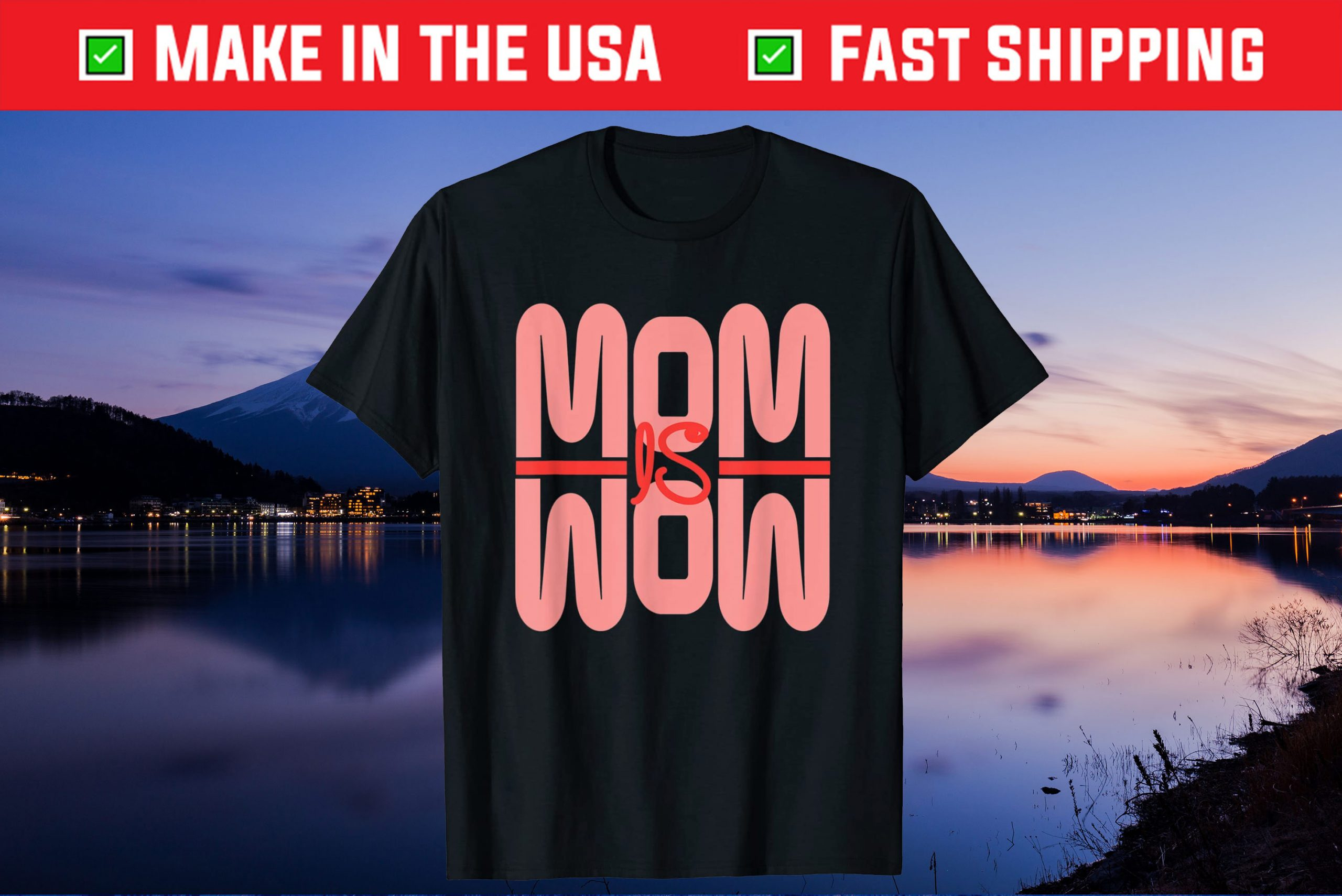 Mom Is Wow Mothers Day Gift T-Shirt